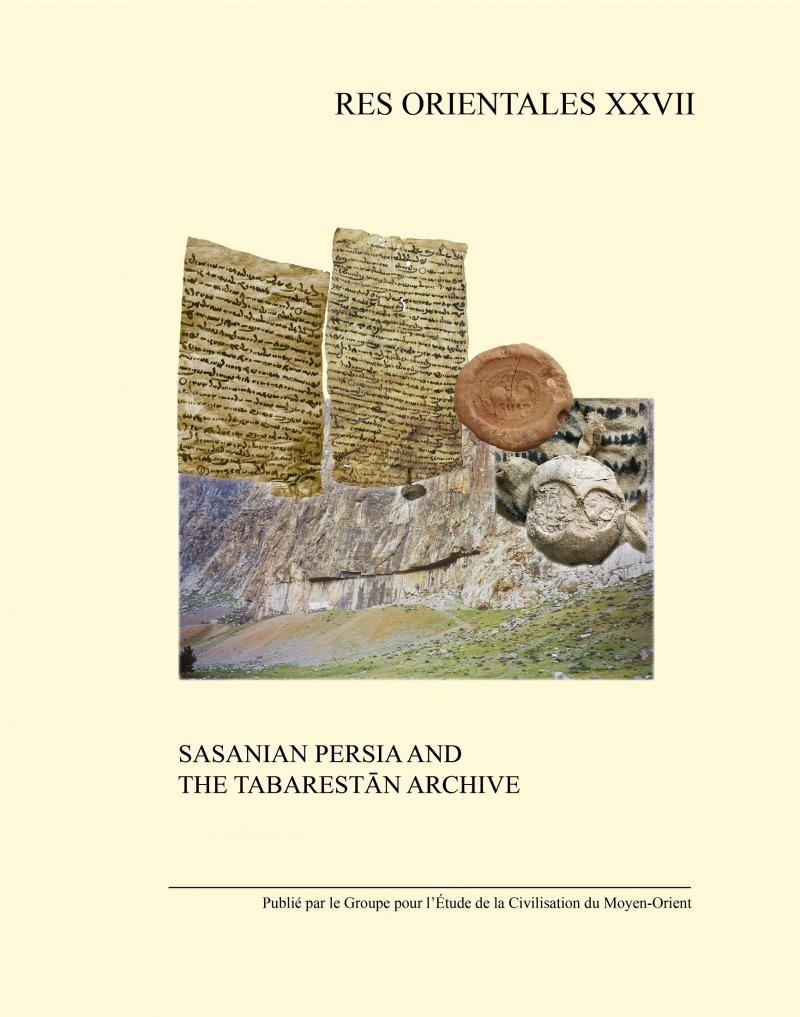SASANIAN PERSIA AND THE TABARESTĀN ARCHIVE