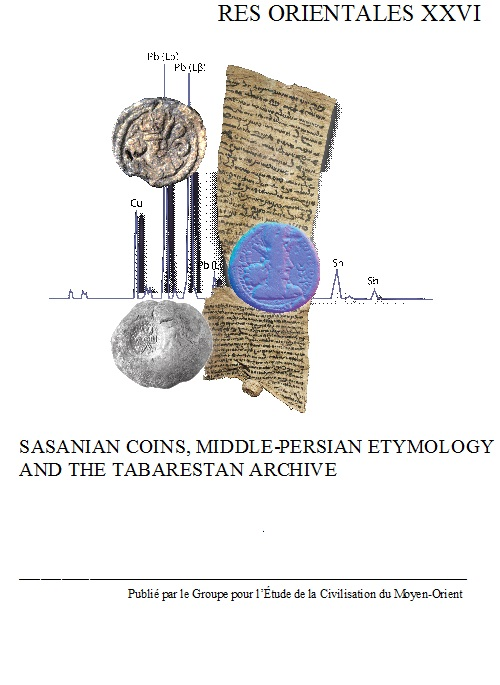 Volume XXVI: SASANIAN COINS, MIDDLE-PERSIAN ETYMOLOGY AND THE TABARESTAN ARCHIVE